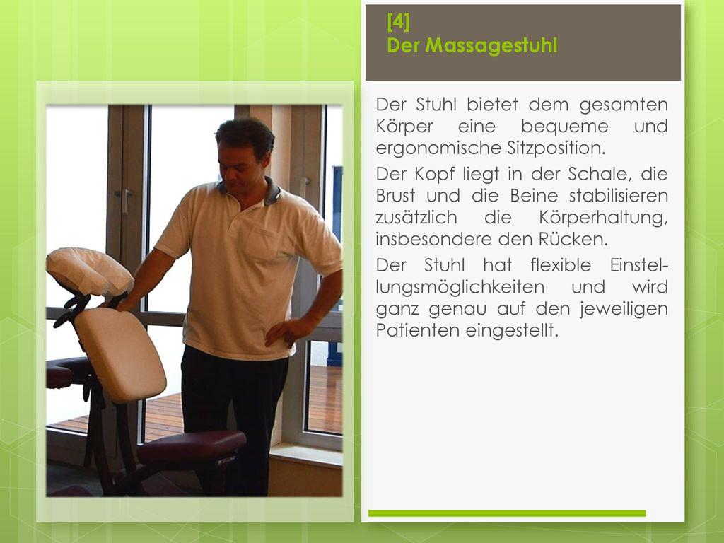 [4] Der Massagestuhl Der Stuhl bietet dem gesamten Körper eine bequeme und ergonomische Sitzposition.